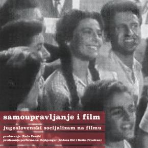 Jugoslovensko samoupravljanje i film [ V ciklus]